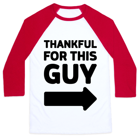 Thankful For This Guy Baseball Tee