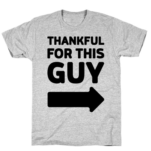 Thankful For This Guy T-Shirt
