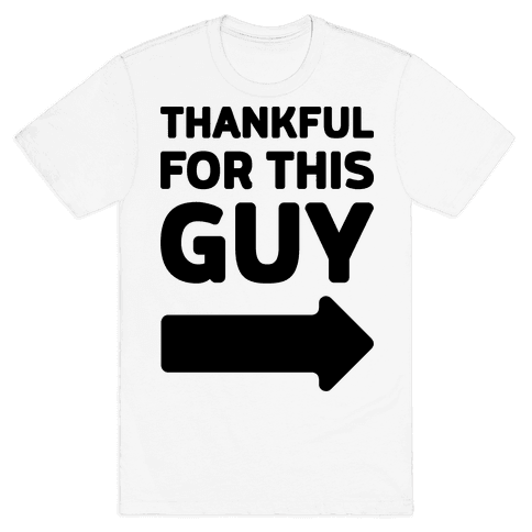 Thankful For This Guy Mens T-Shirt