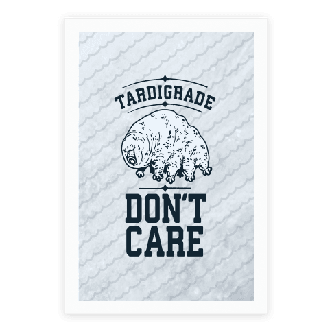 Tardigrade Don't Care Poster