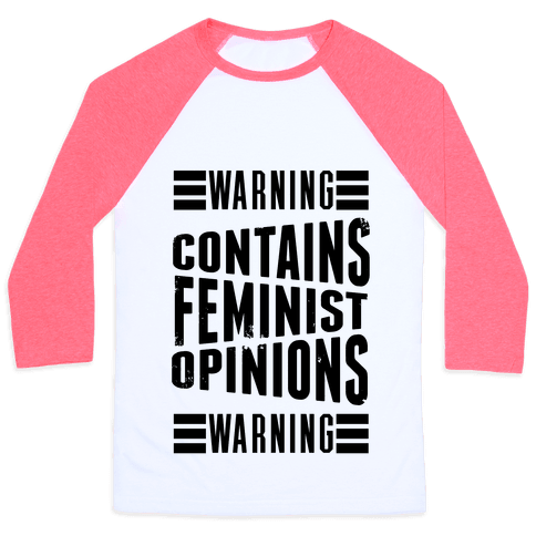 Warning! Contains Feminist Opinions Baseball Tee