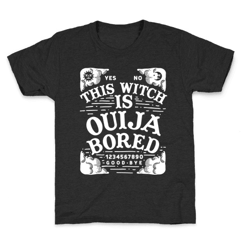 This Witch is Ouija Bored Kids T-Shirt