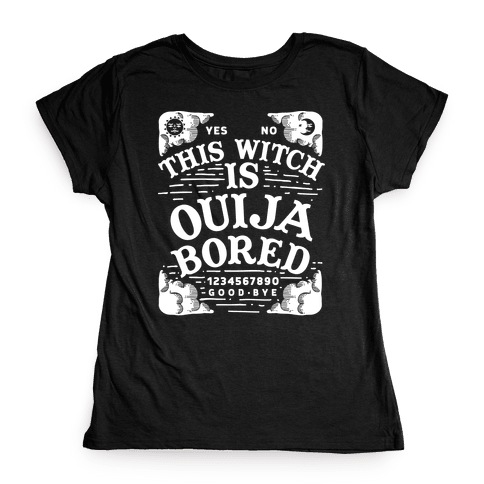 This Witch is Ouija Bored Womens T-Shirt