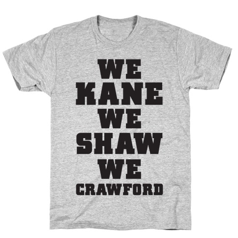We Kane We Shaw We Krawford Mens T-Shirt