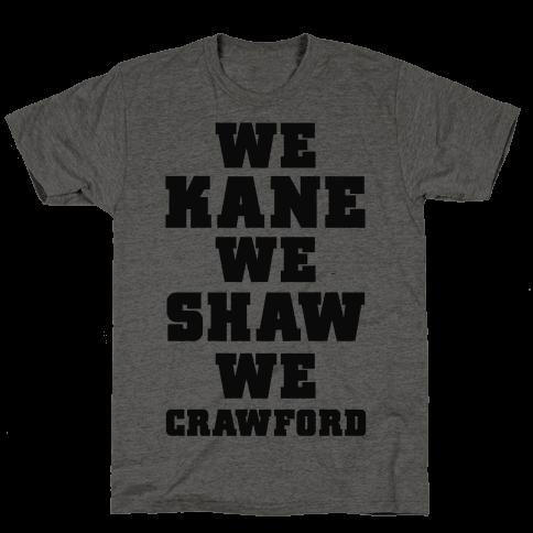 We Kane We Shaw We Krawford