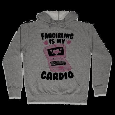 Fangirling Is My Cardio Hooded Sweatshirt