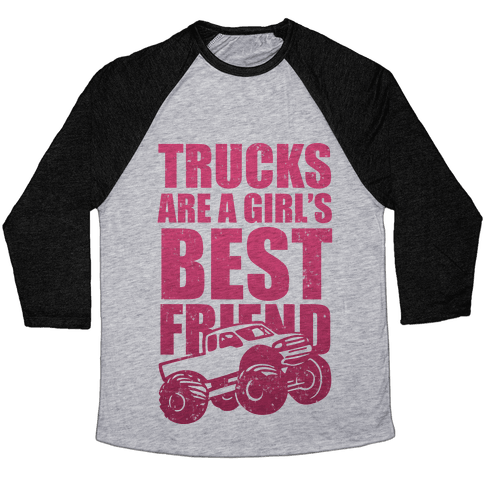 Trucks Are A Girl's Best Friend (Pink) Baseball Tee