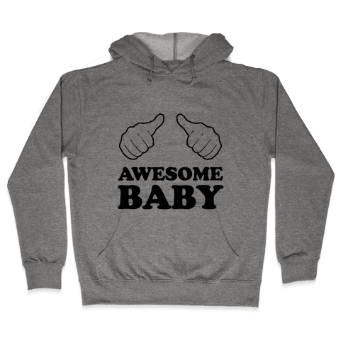 Awesome Baby Hooded Sweatshirt