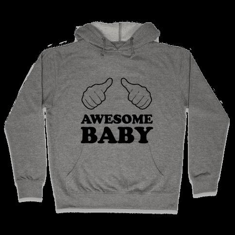 Awesome Baby Hooded Sweatshirt