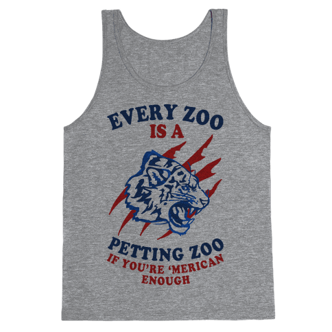 Every Zoo Is A Petting Zoo Tank Top