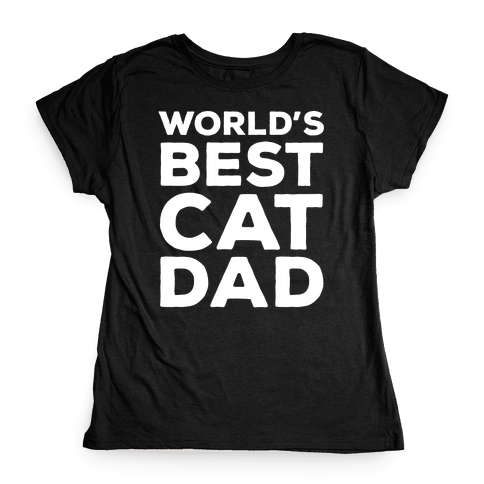 World's Best Cat Dad Womens T-Shirt