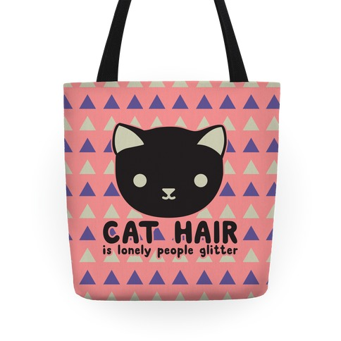 Cat Hair Is Lonely People Glitter Tote