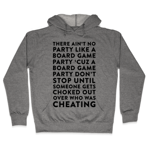 Ain't No Party Like A Board Game Party Hooded Sweatshirt