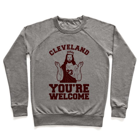 You're Welcome Cleveland Pullover