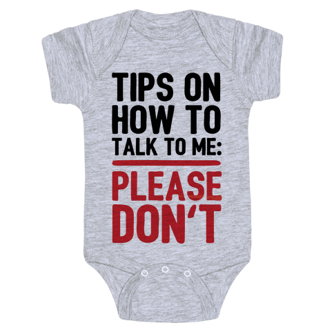 Tips On How To Talk To Me: Please Don't Baby Onesy