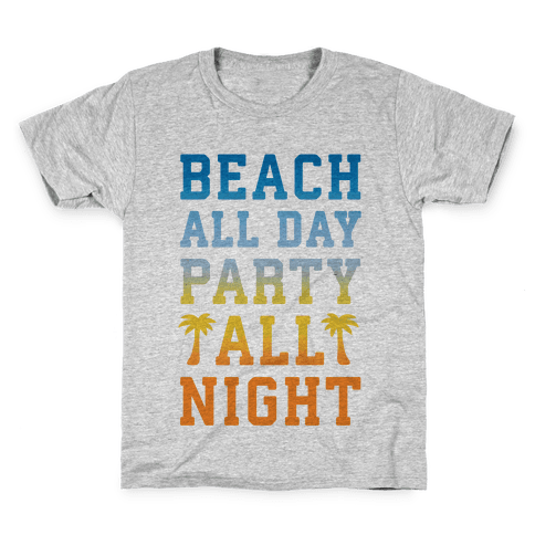 Beach All Day Party All Night Kids T-Shirt
