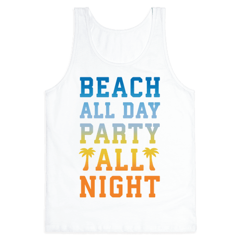 Beach All Day Party All Night Tank Top