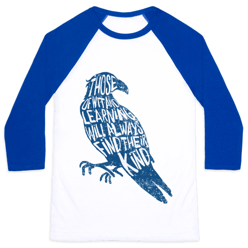 Those Of Wit And Learning Will Always Find Their Kind (Ravenclaw) Baseball Tee