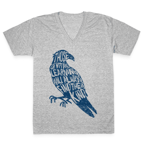 Those Of Wit And Learning Will Always Find Their Kind (Ravenclaw) V-Neck Tee Shirt