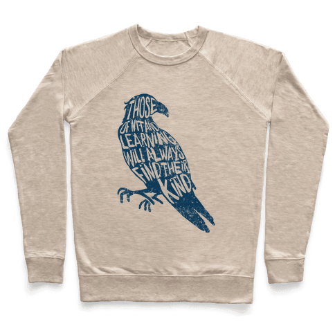 Those Of Wit And Learning Will Always Find Their Kind (Ravenclaw) Pullover