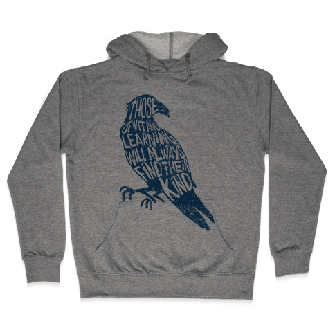 Those Of Wit And Learning Will Always Find Their Kind (Ravenclaw) Hooded Sweatshirt