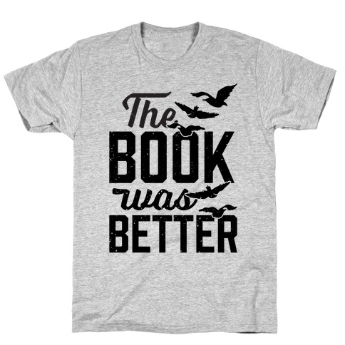 The Book Was Better (Divergent) T-Shirt