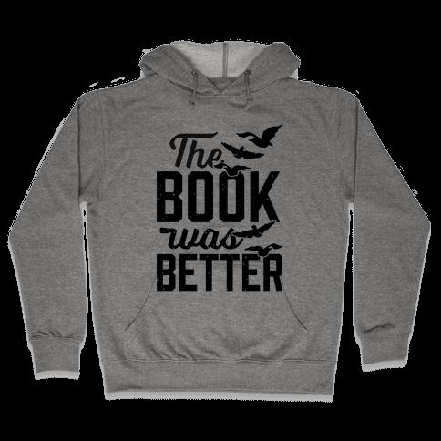The Book Was Better (Divergent) Hooded Sweatshirt