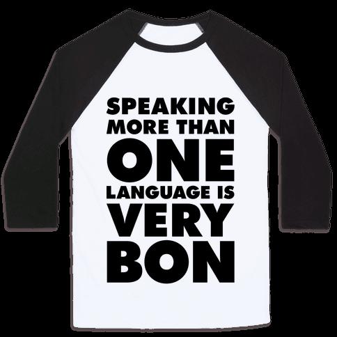 Speaking More Than One Language is Very Bon Baseball Tee