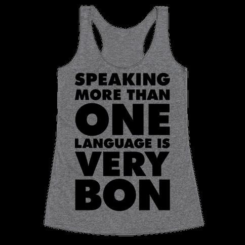 Speaking More Than One Language is Very Bon Racerback Tank Top
