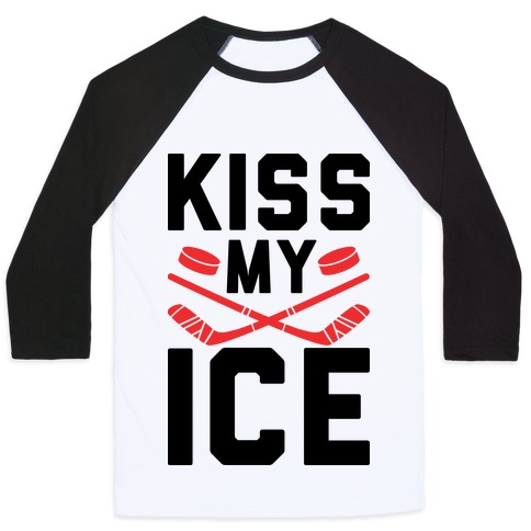 Kiss My Ice Baseball Tee