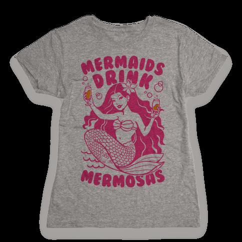 Mermaids Drink Mermosas Womens T-Shirt