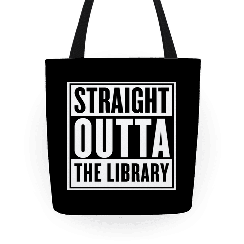 Straight Outta the Library Tote