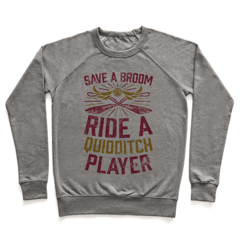 Save A Broom Ride A Quidditch Player Pullover