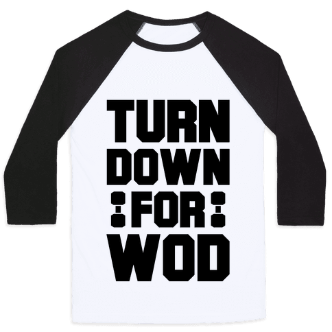 Turn Down For Wod Baseball Tee