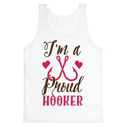 I'm A Proud Hooker Tank Top