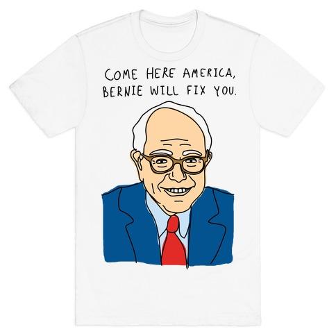 Come Here America, Bernie Will Fix You Mens T-Shirt