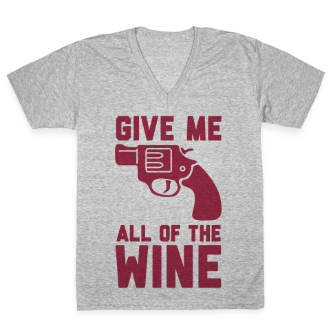 Give Me all of the Wine V-Neck Tee Shirt