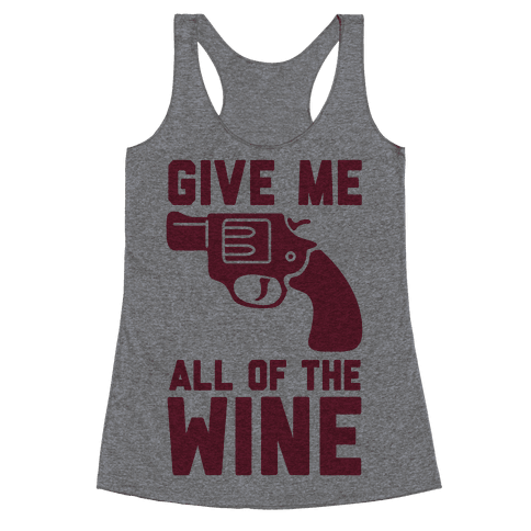 Give Me all of the Wine Racerback Tank Top