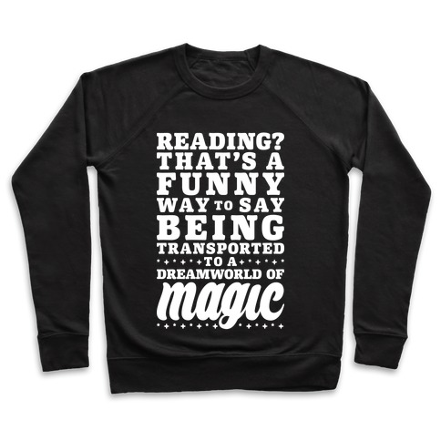 Reading? You Mean Dreamworld Of Magic Pullover