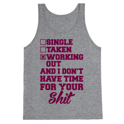 Single. Taken. Working Out. Tank Top