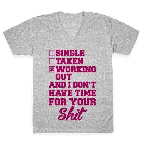 Single. Taken. Working Out. V-Neck Tee Shirt