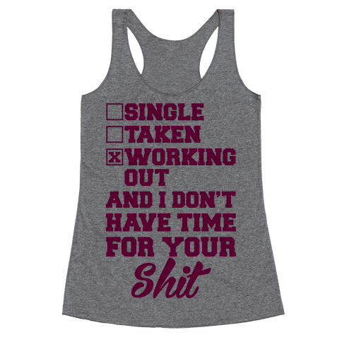 Single. Taken. Working Out. Racerback Tank Top