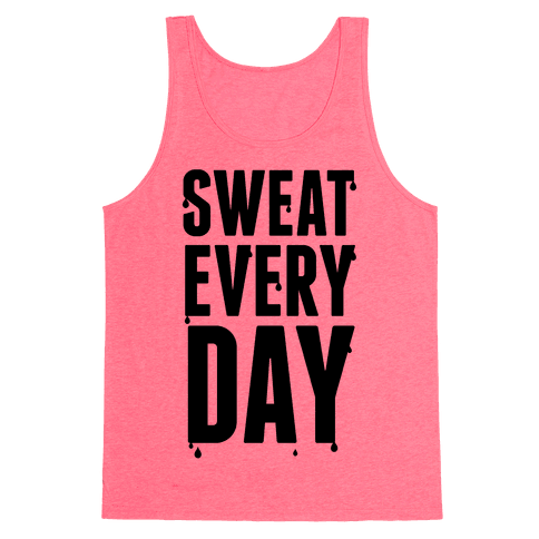 Sweat Every Day Tank Top