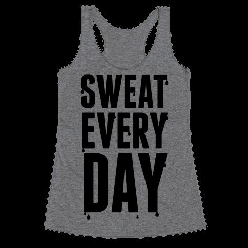 Sweat Every Day Racerback Tank Top