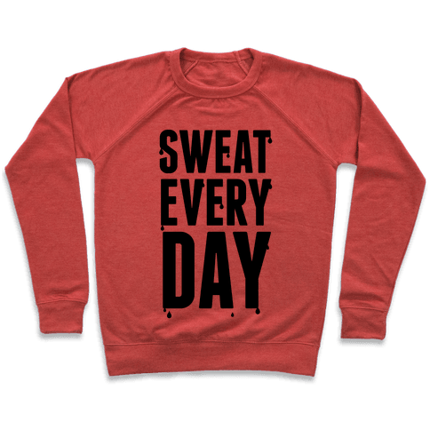 Sweat Every Day Pullover