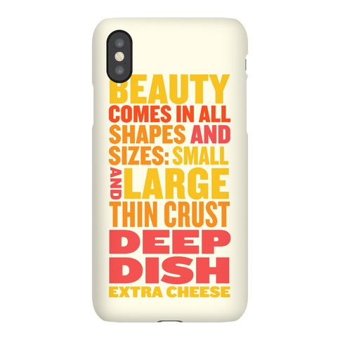 Beauty Comes in All Shapes and Sizes Phone Case