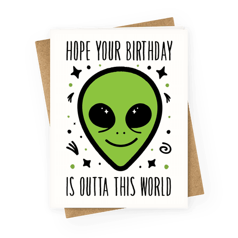 Hope Your Birthday Is Outta This World Greeting Card