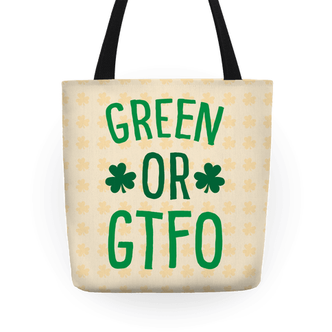 Green Or GTFO Tote
