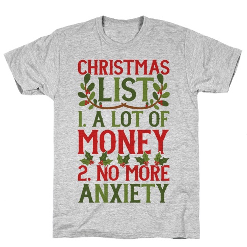 Christmas List: A Lot Of Money, No More Anxiety Mens T-Shirt