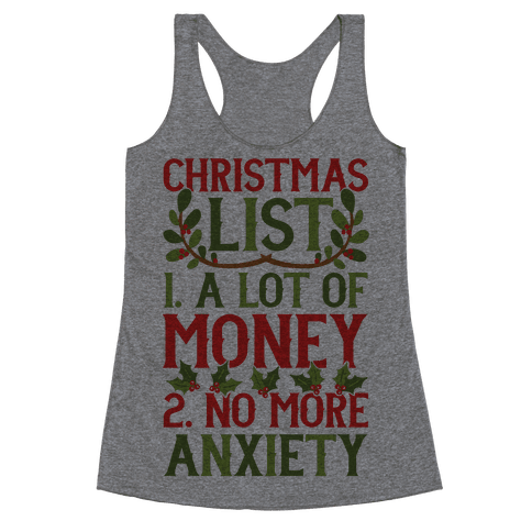 Christmas List: A Lot Of Money, No More Anxiety Racerback Tank Top